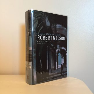 WILSON, Robert - A Small Death in Lisbon SIGNED