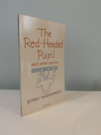 WAINWRIGHT, Jeffrey - The Red-Headed Pupil and other poems SIGNED