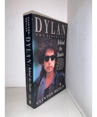 HEYLIN, Clinton - Dylan: The Biograhy