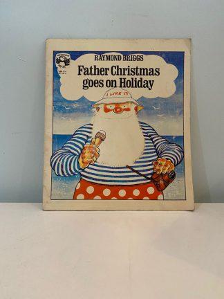 BRIGGS, Raymond - Father Christmas Goes On Holiday