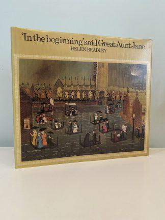 BRADLEY, Helen - 'In the beginning' said Great-Aunt Jane